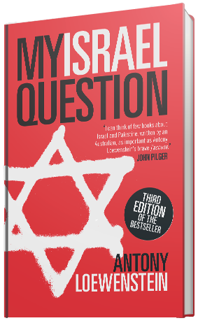 My Israel Question by Antony Loewenstein